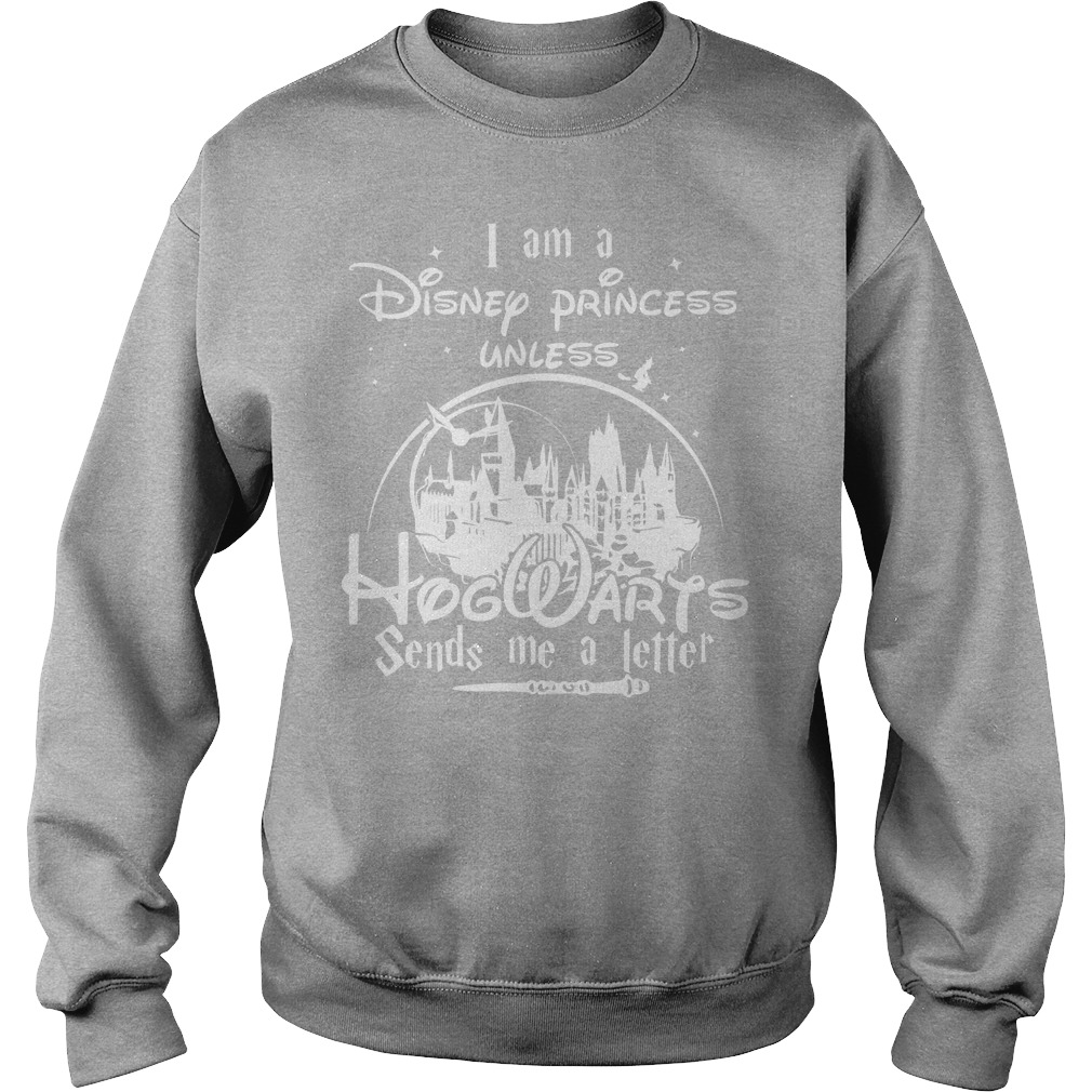 Disney I Am A Disney Princess Unless Hogwarts Sends Me A Letter White Style Sweater