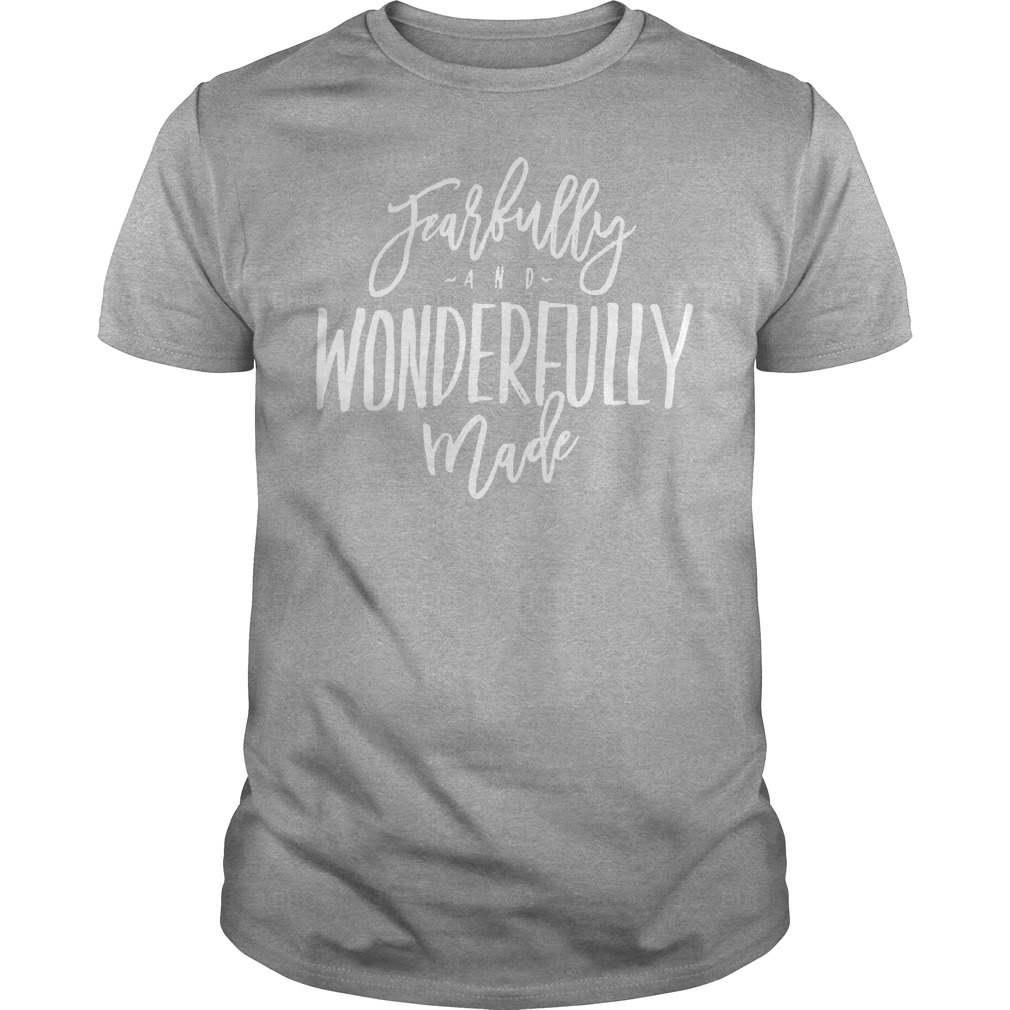 Fearfully And Wonderfully Made Shirt