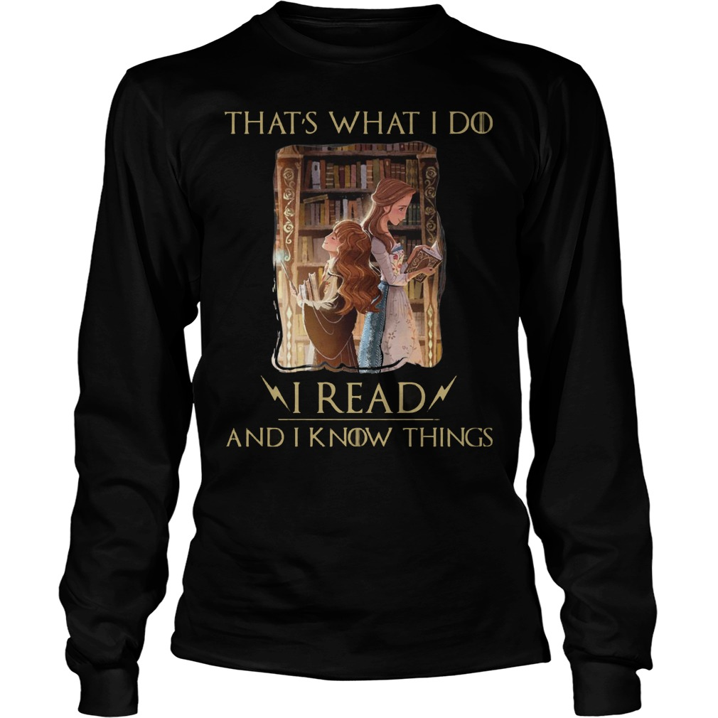 Hermione Granger And Belle Thats What I Do I Read And I Know Things Longsleeve