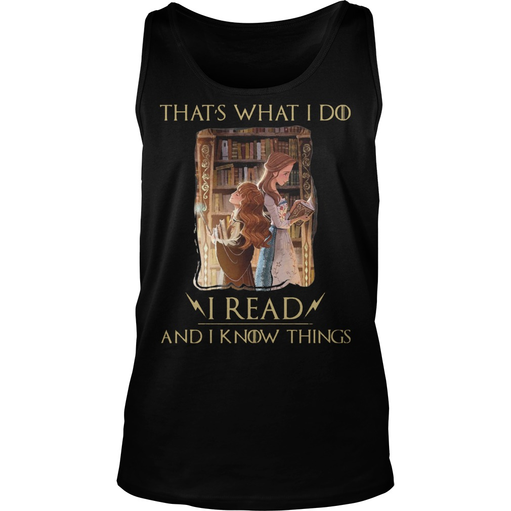 Hermione Granger And Belle Thats What I Do I Read And I Know Things Tanktop
