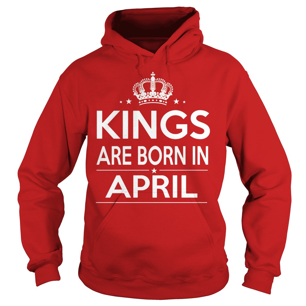 Kings Are Born In April Hoodie