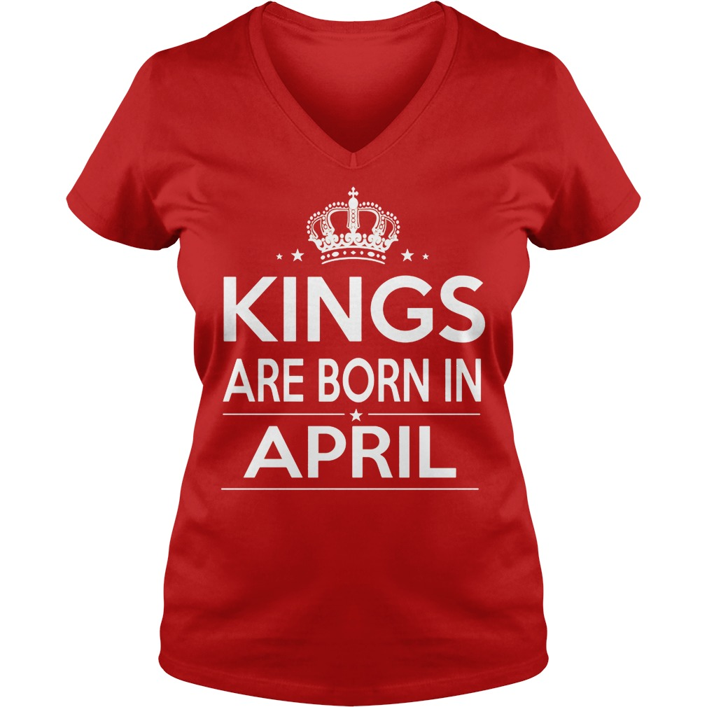 Kings Are Born In April V Neck