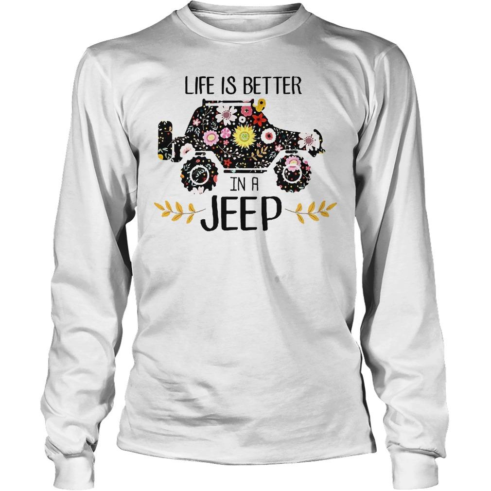 Life Is Better In A Jeep Longsleeve