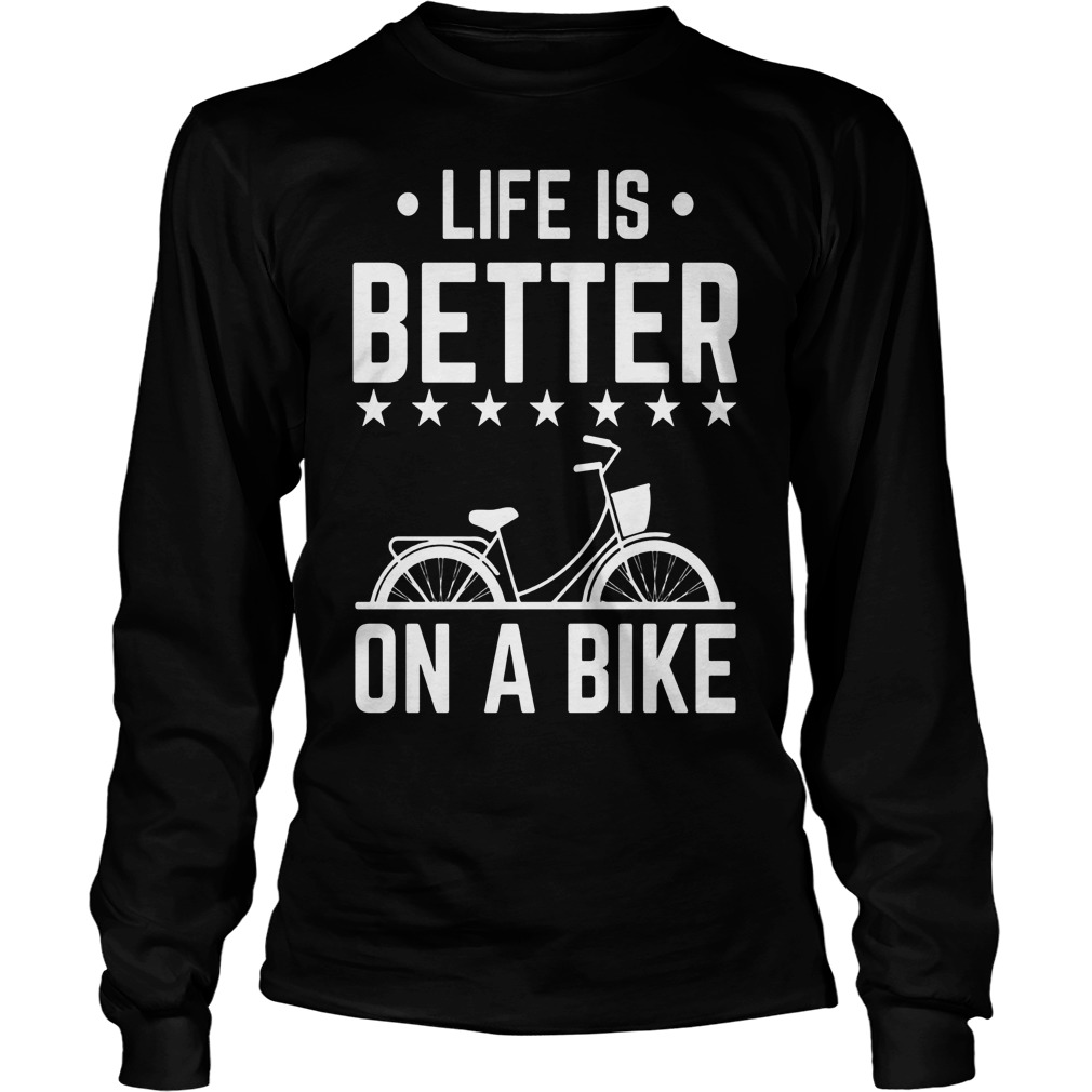 Life Is Better On A Bike Smooth Cycle Longsleeve