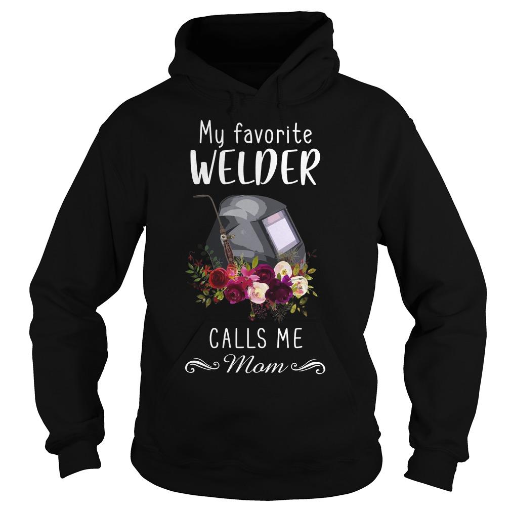 My Favorite Welder Calls Me Mom Hoodie