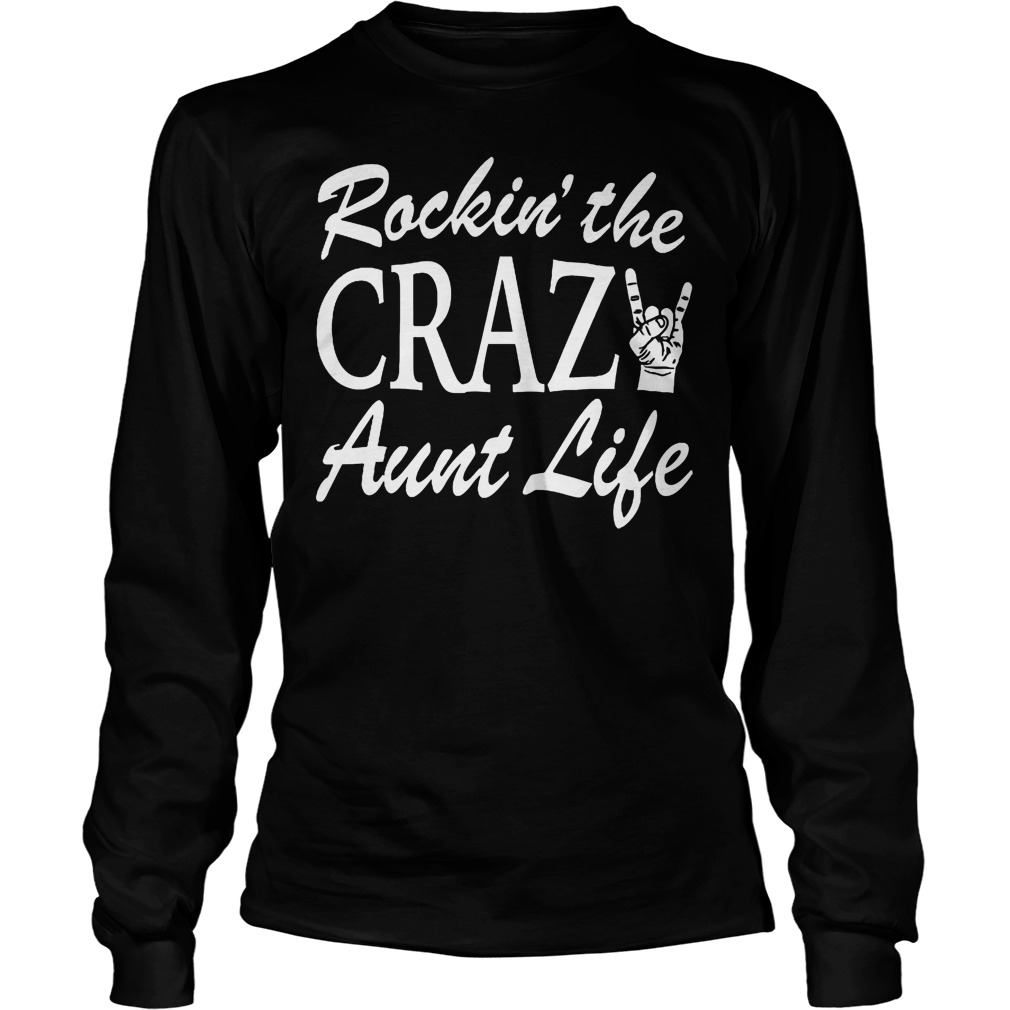 Rockin' The Crazy Aunt Life Longsleeve