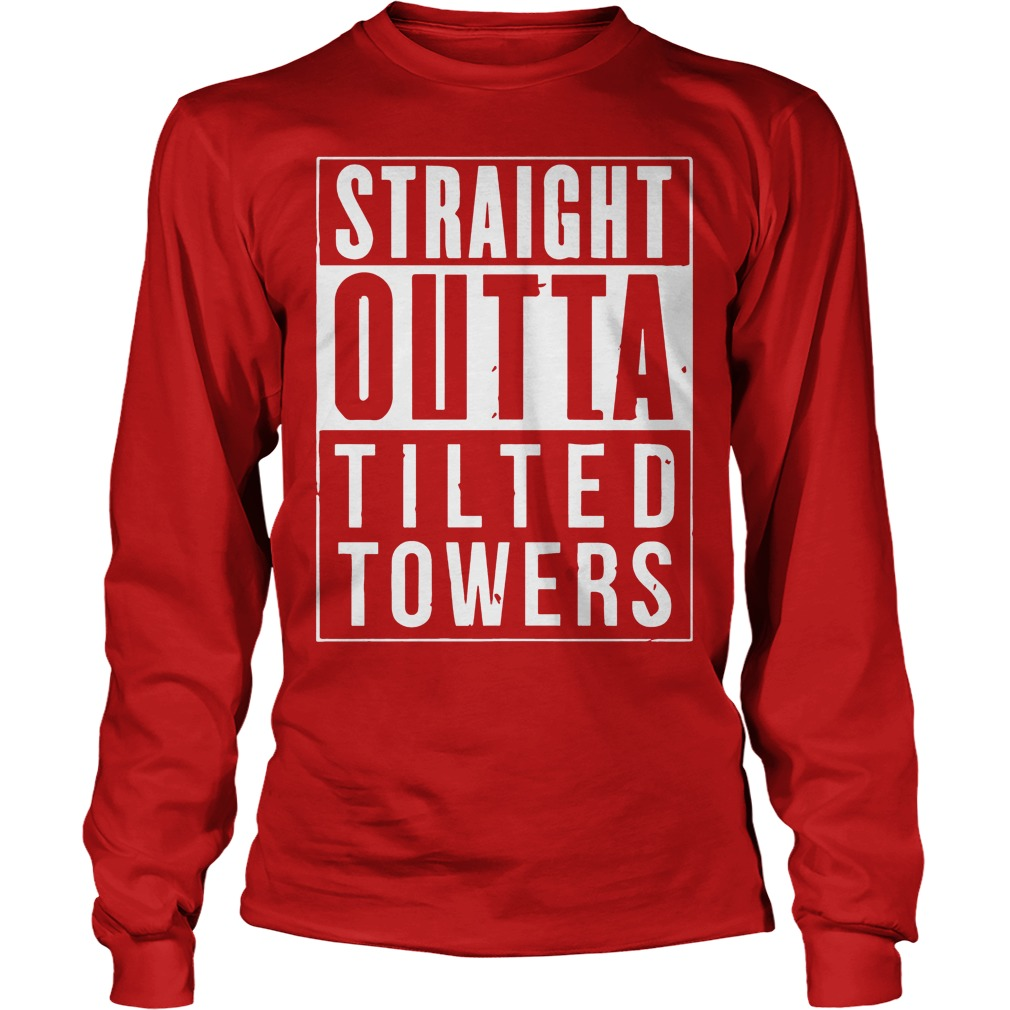 Straight Outta Tilted Towers Longsleeve