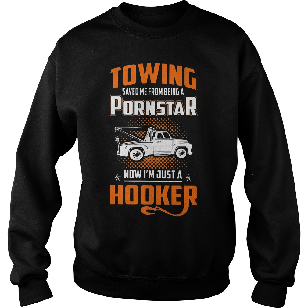 Towing Saved Me From Being A Pornstar Sweater