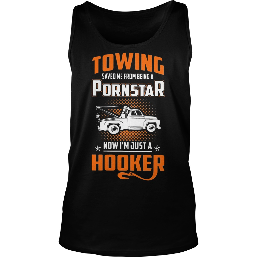 Towing Saved Me From Being A Pornstar Tanktop