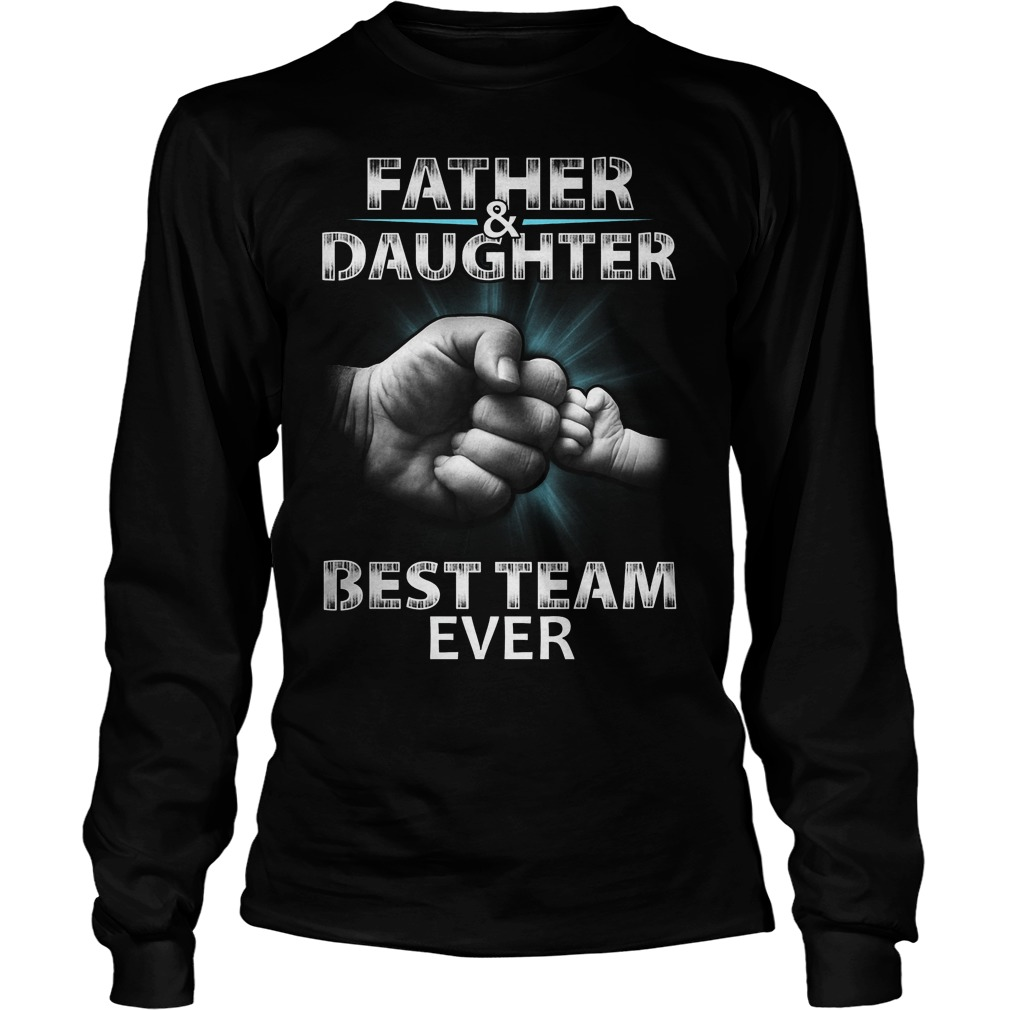 Father And Daughter Best Team Ever Longsleeve