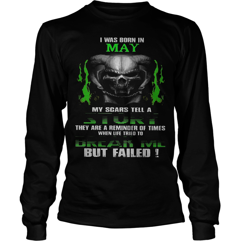 I Was Born In May My Scars Tell A Story Longsleeve