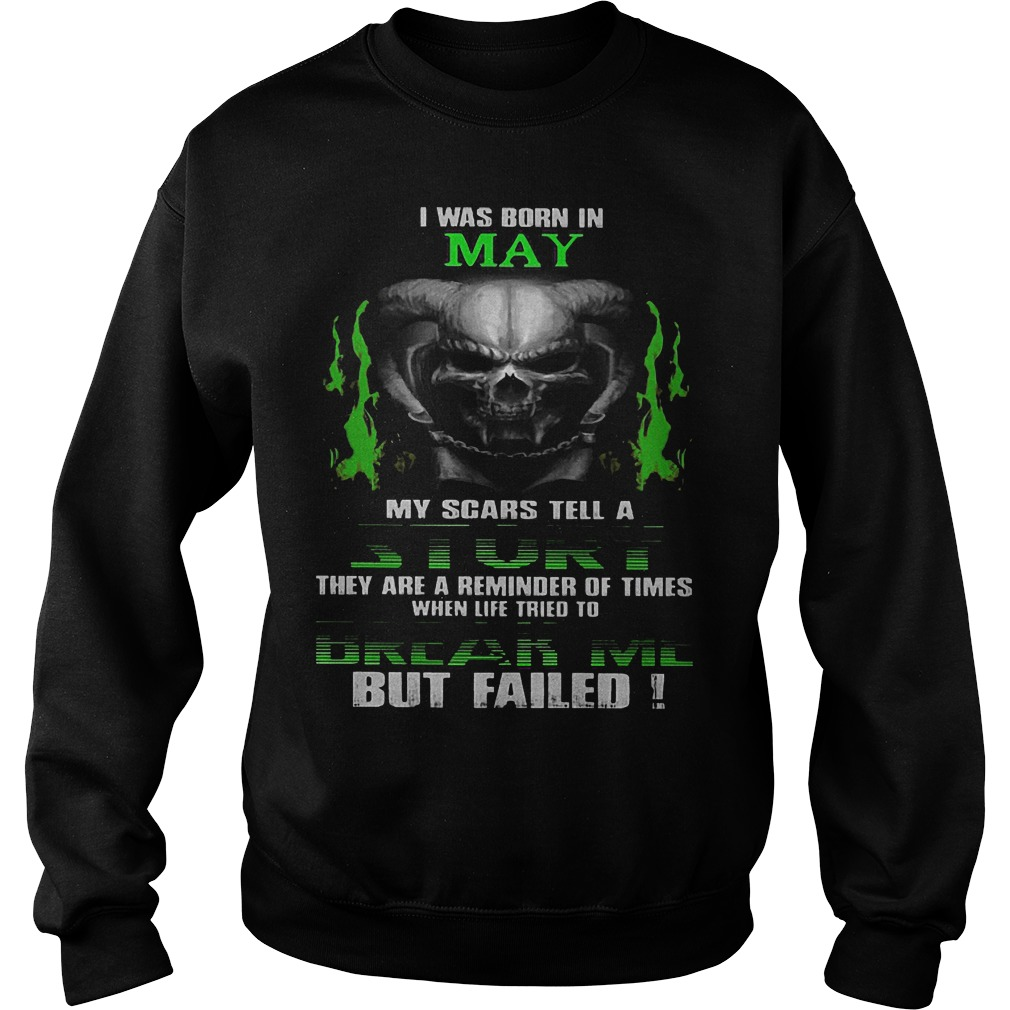 I Was Born In May My Scars Tell A Story Sweater
