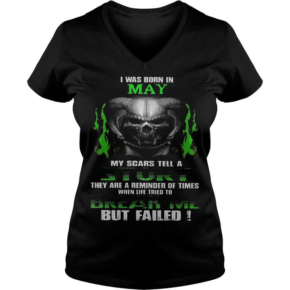 I Was Born In May My Scars Tell A Story V Neck