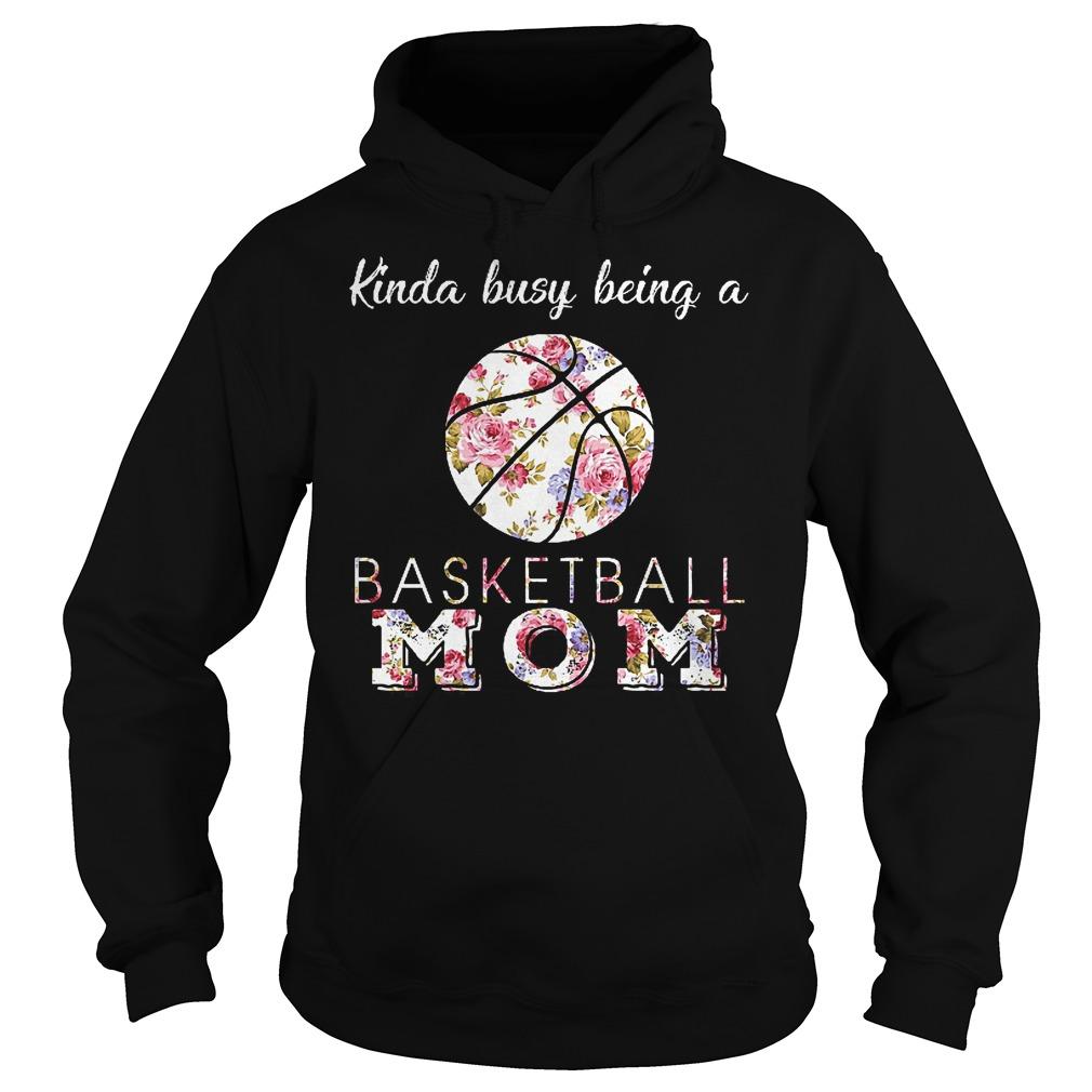 Kinda Busy Being A Basketball Mom Hoodie
