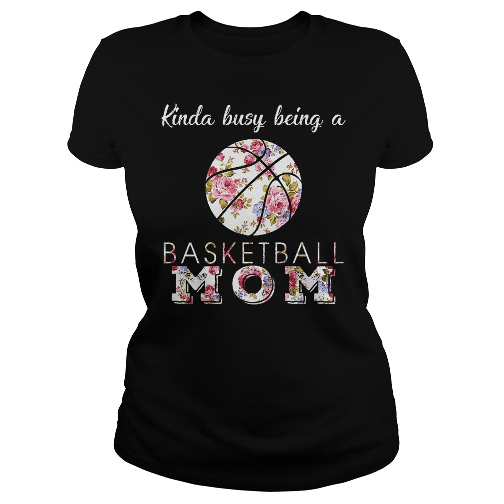 Kinda Busy Being A Basketball Mom Ladies