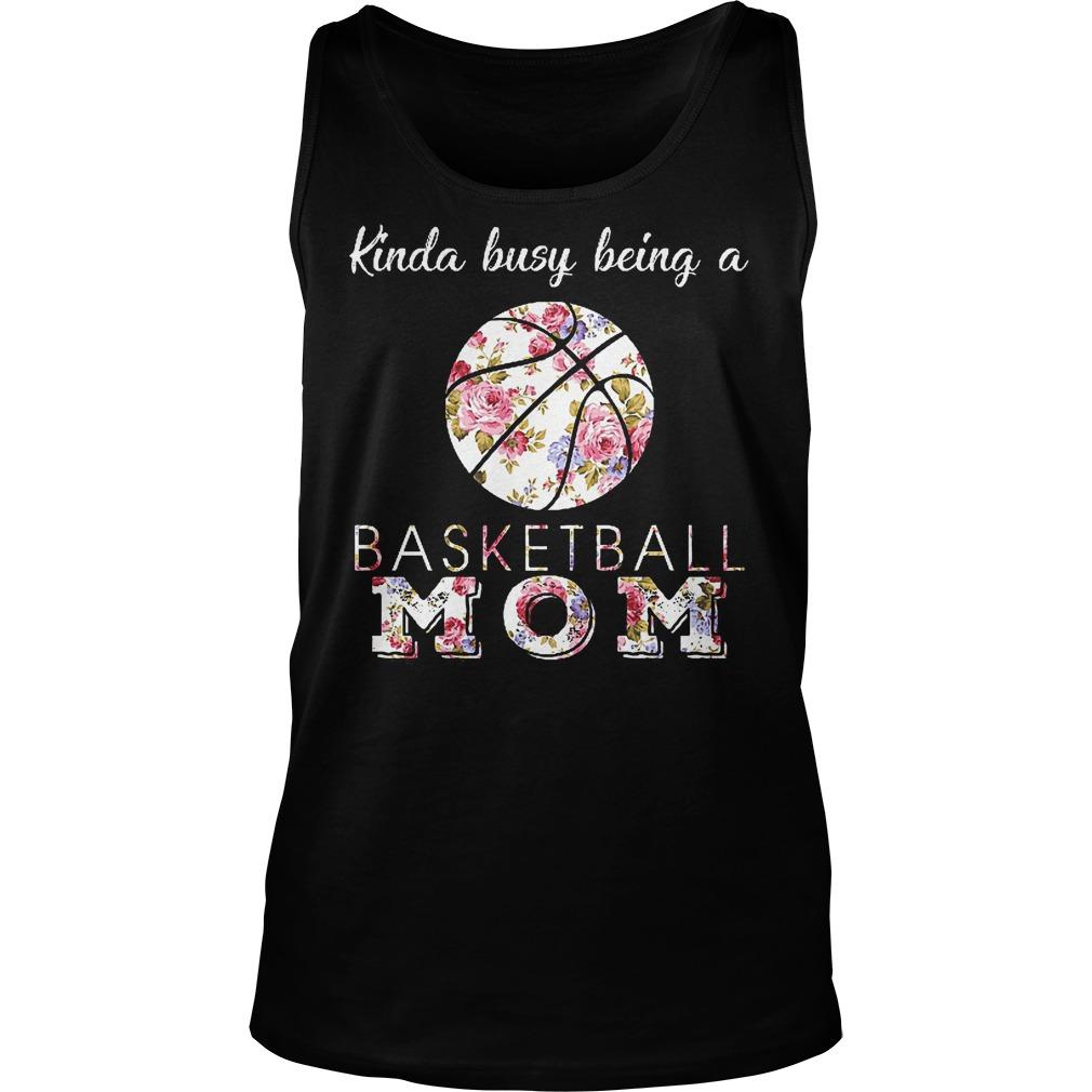 Kinda Busy Being A Basketball Mom Tanktop