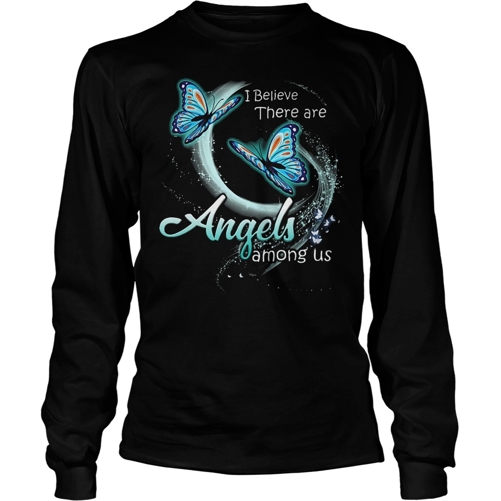 Butterfly I Believe There Are Angels Among Us Longsleeve