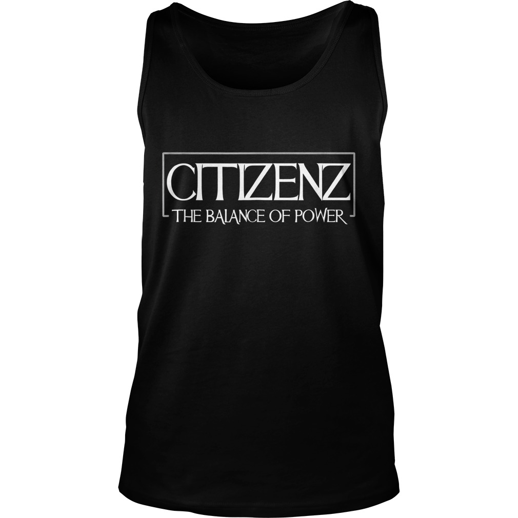 Citizenz The Balance Of Power T-Shirt Unisex Tank Top