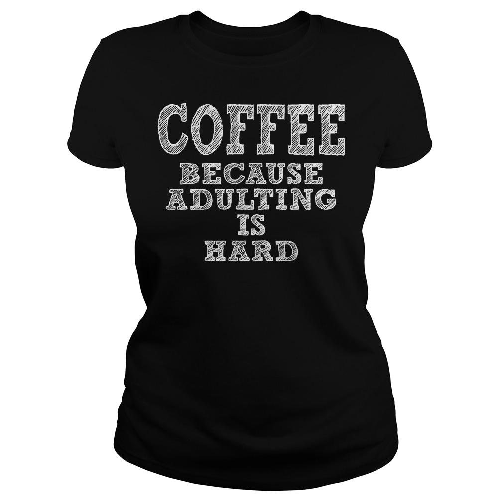 Coffee Because Adulting Is Hard Ladies