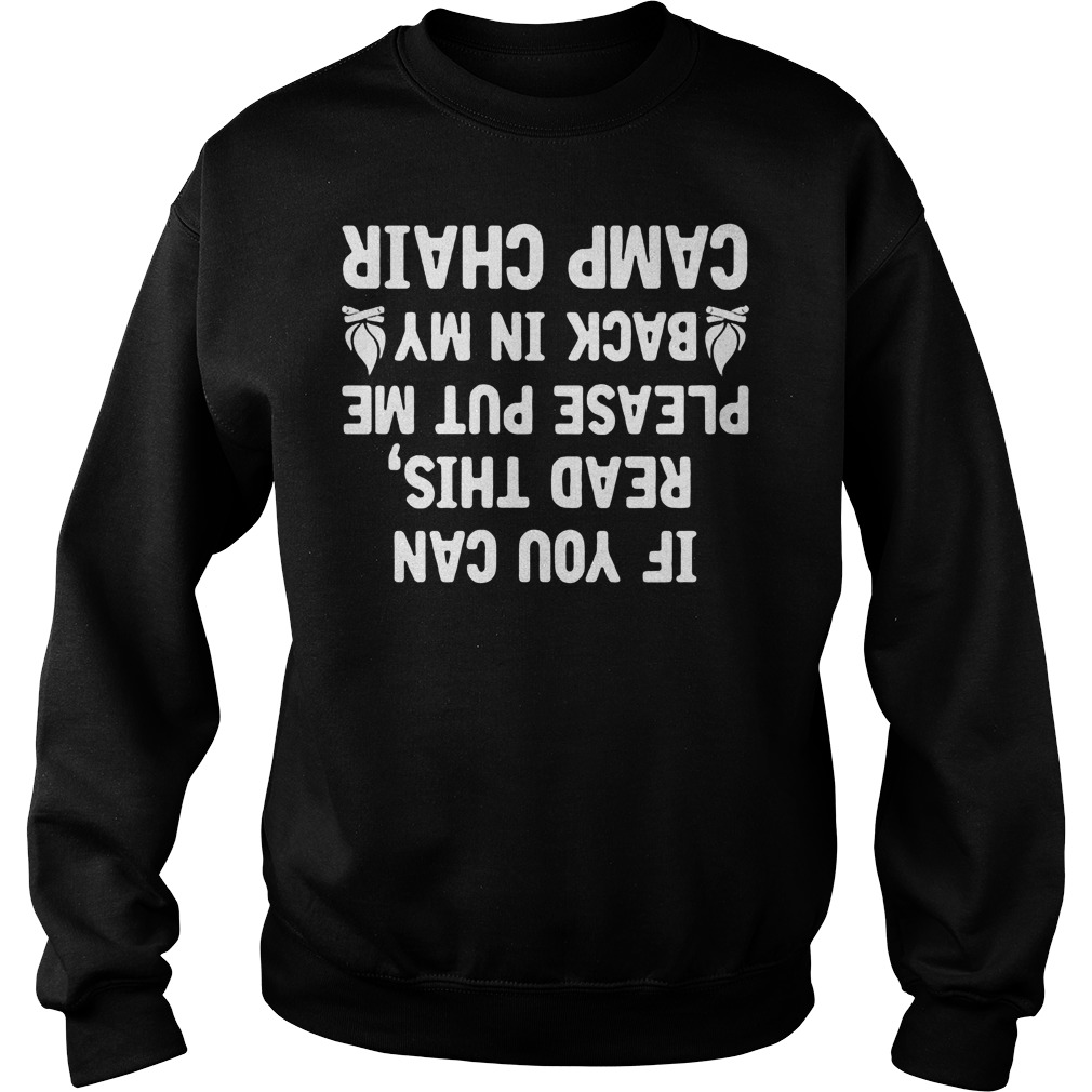 If You Can Read This Please Put Me Back In My Camp Chair Sweater