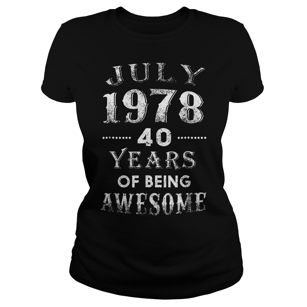 July 1978 40 Years Of Being Awesome Ladies