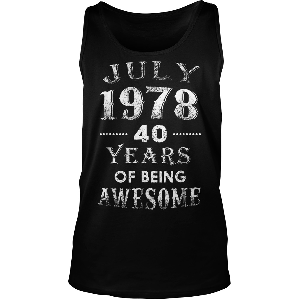 July 1978 40 Years Of Being Awesome Tanktop