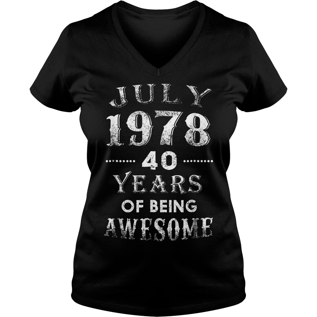 July 1978 40 Years Of Being Awesome V Neck