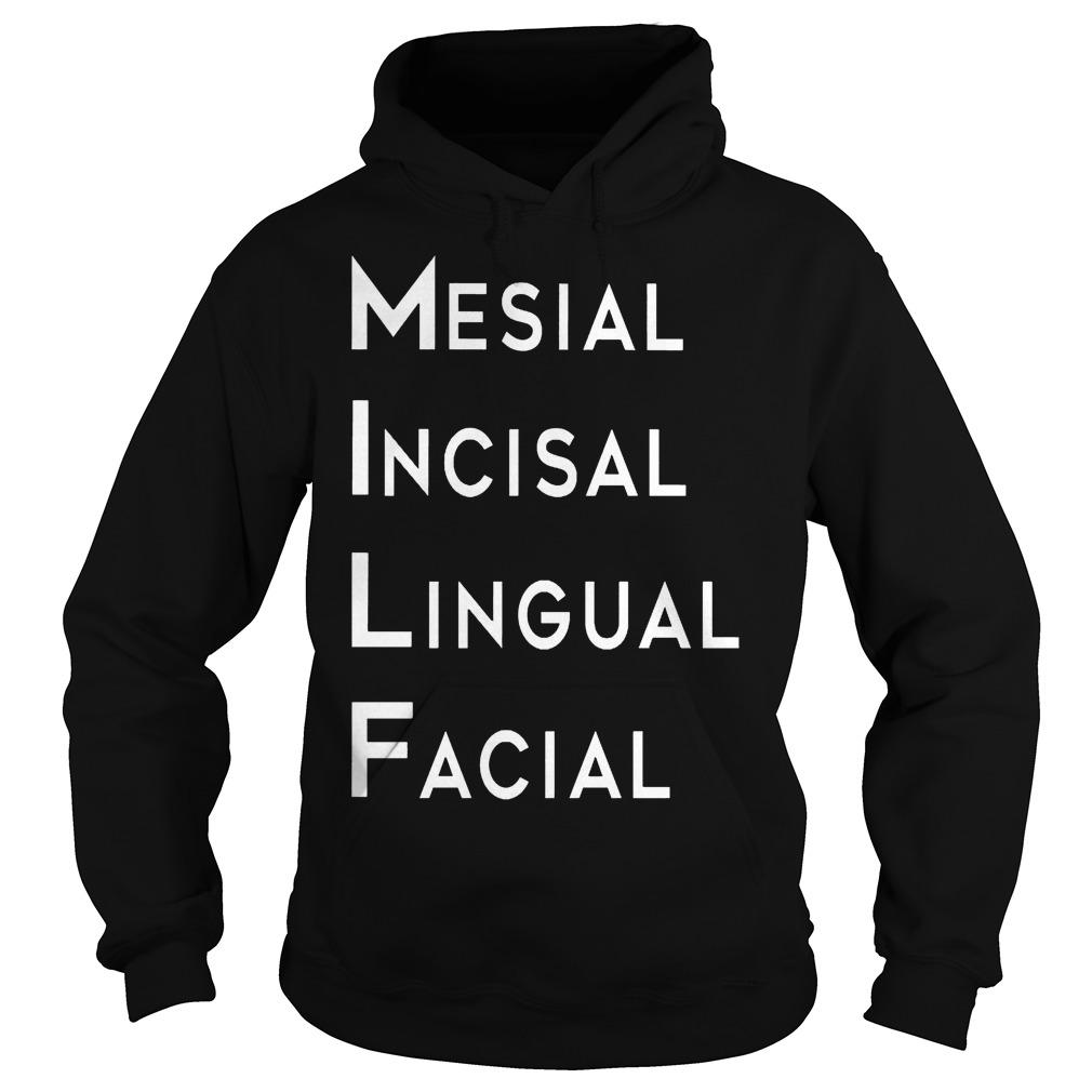 Mesial Incisal Lingual Facial Hoodie