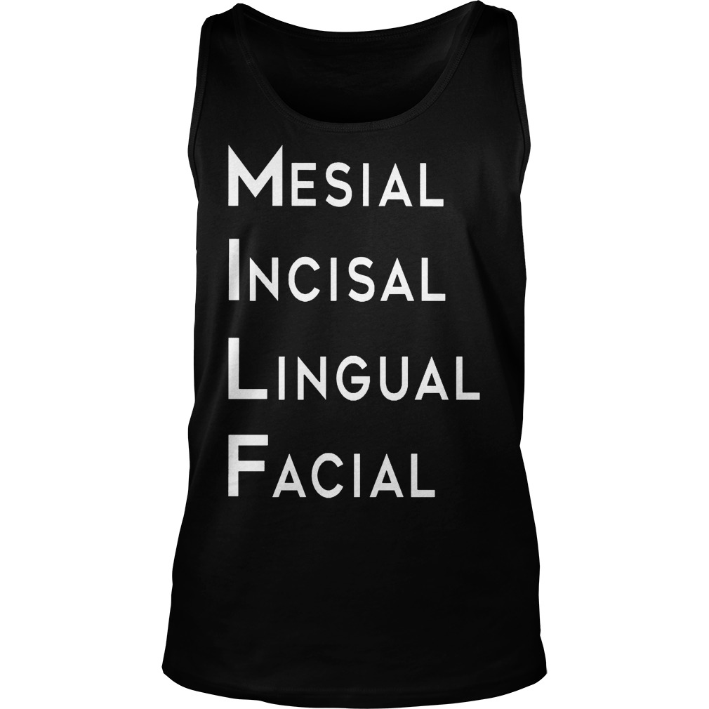 Mesial Incisal Lingual Facial Tanktop