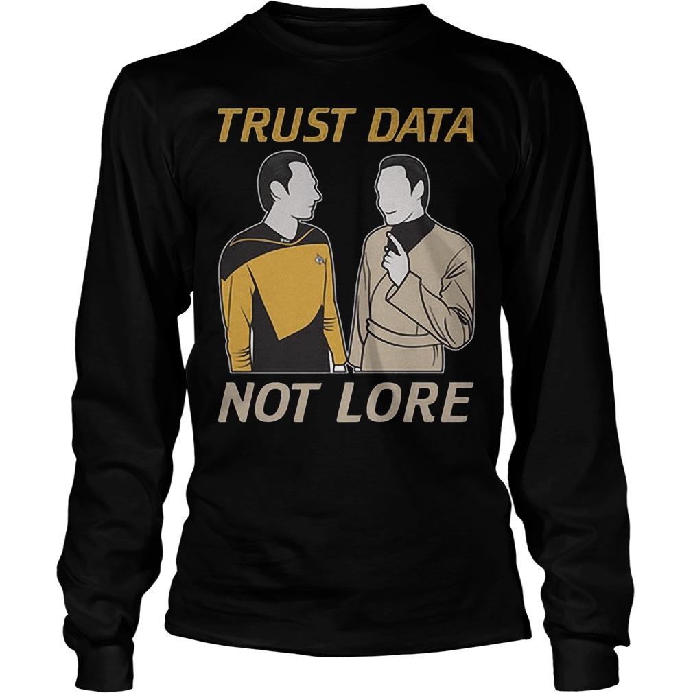 Trust Data Not Lore Longsleeve