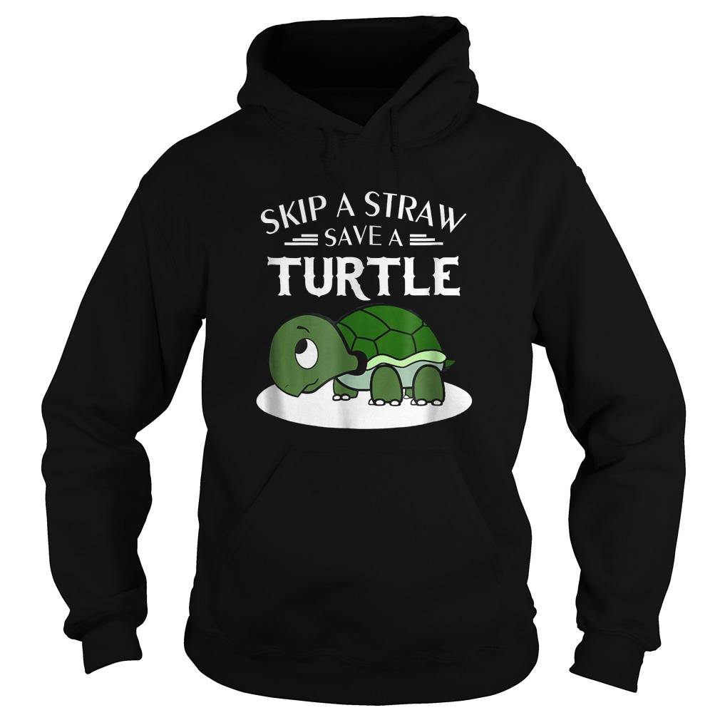 A Straw Save A Turtle T-Shirt Hoodie
