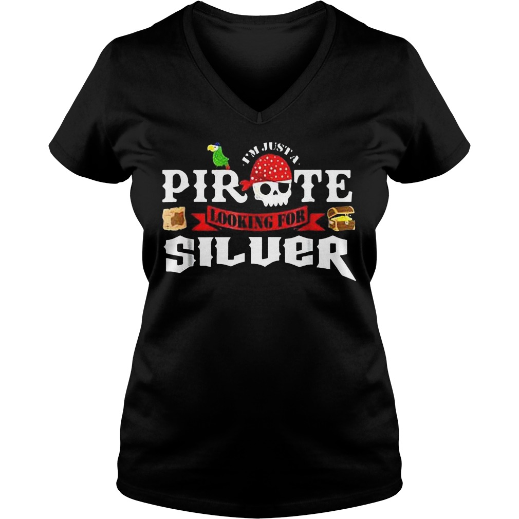 I'm Just A Pirate Looking For Silver T-Shirt Ladies V-Neck