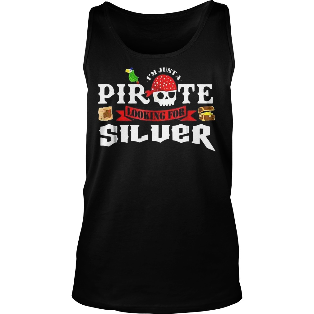 I'm Just A Pirate Looking For Silver T-Shirt Unisex Tank Top