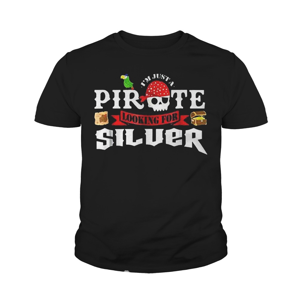 I'm Just A Pirate Looking For Silver T-Shirt Youth Tee