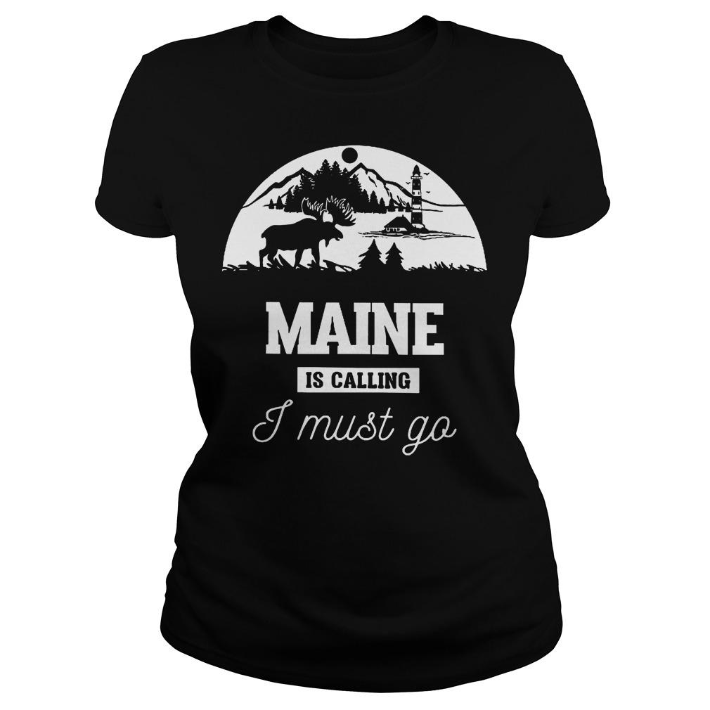 Maine Is Calling I Must Go Ladies Tee