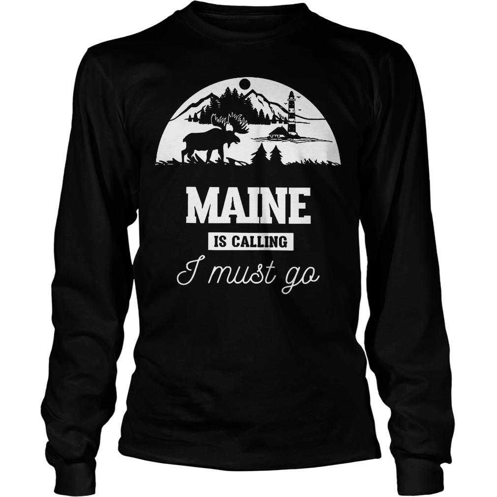 Maine Is Calling I Must Go Unisex Longsleeve Tee