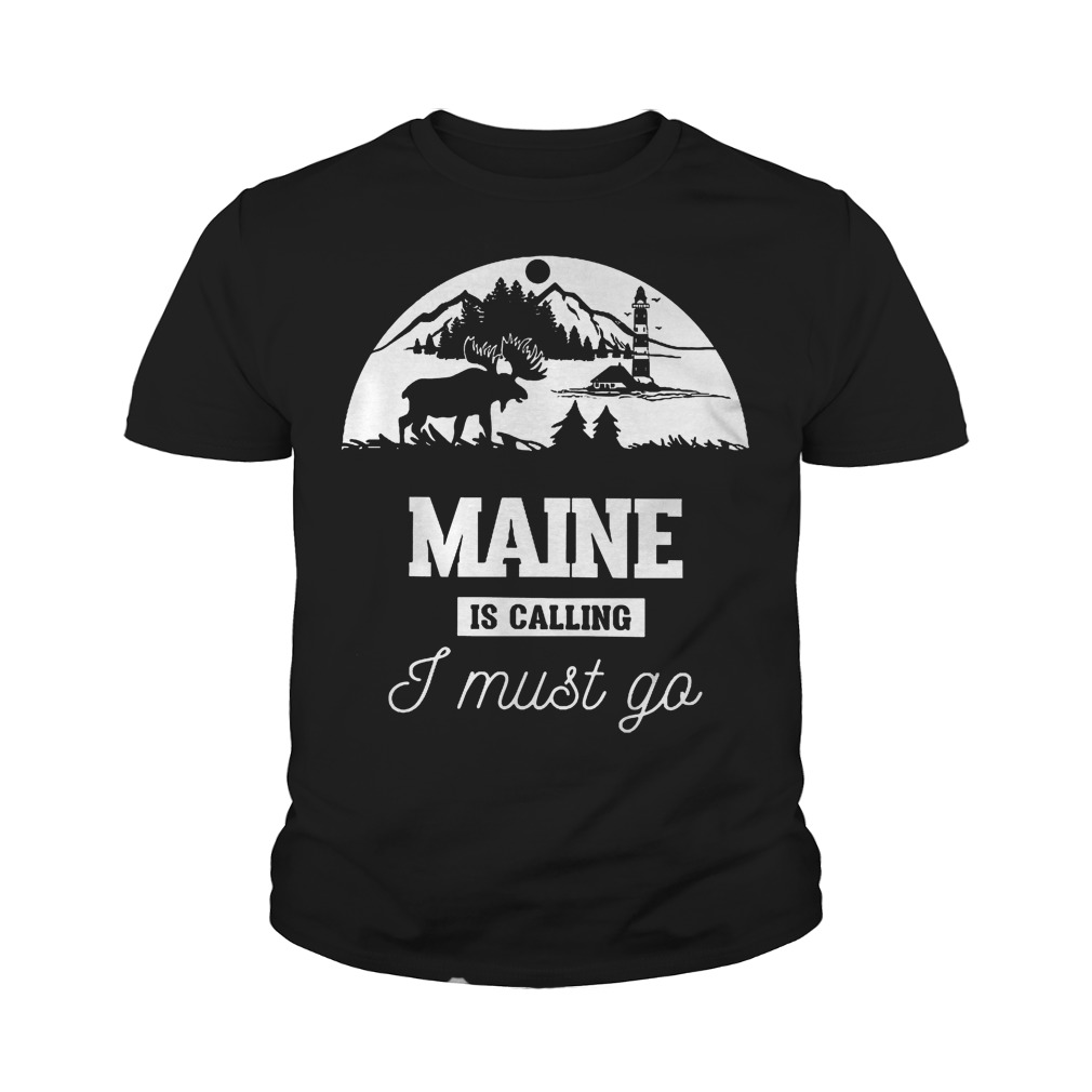 Maine Is Calling I Must Go Youth Tee