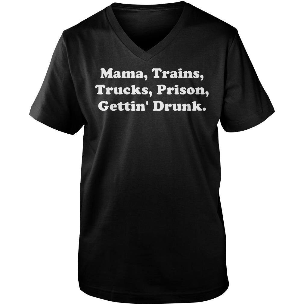 Mama Trains Trucks Prison Gettin' Drunk T-Shirt Guys V-Neck