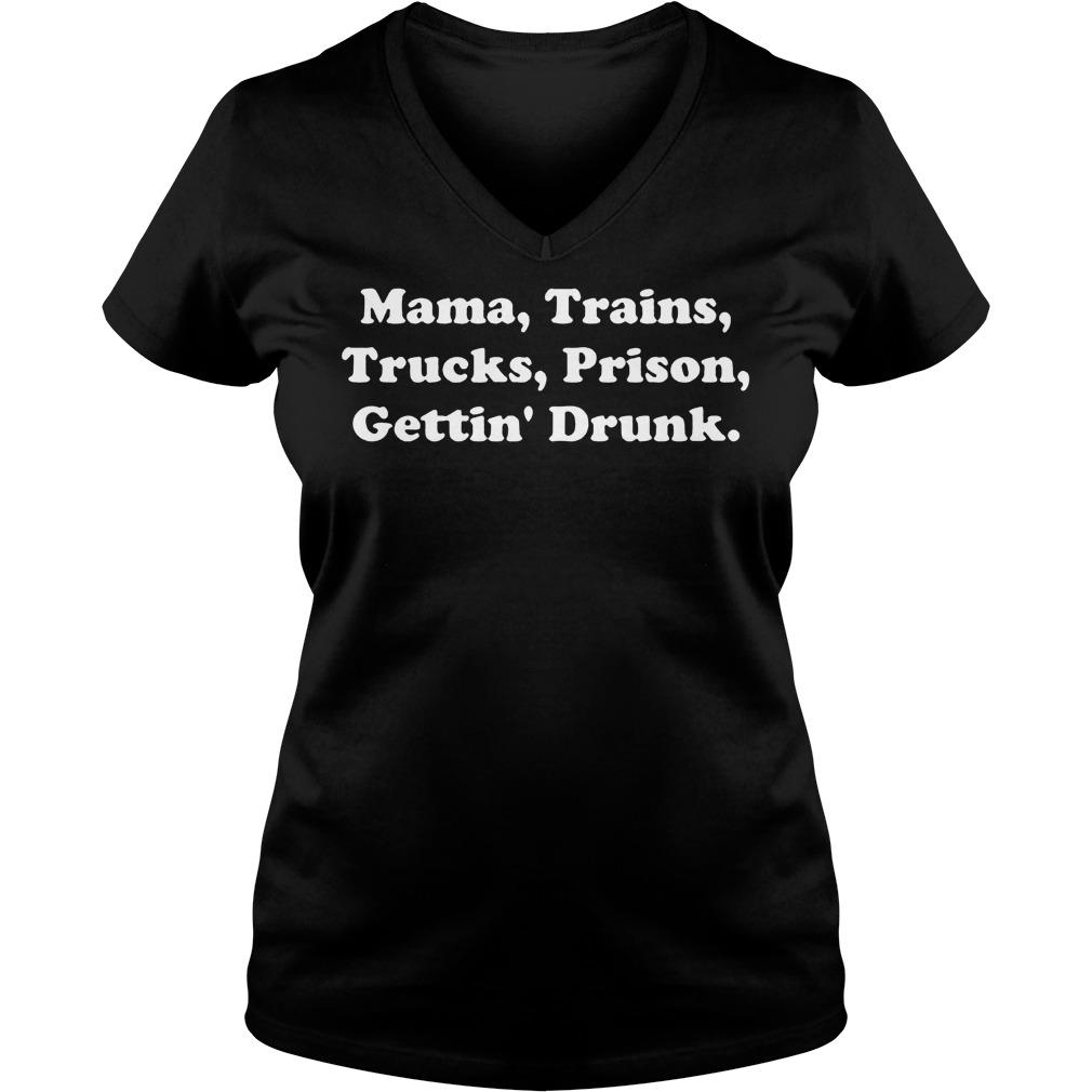Mama Trains Trucks Prison Gettin' Drunk T-Shirt Ladies V-Neck