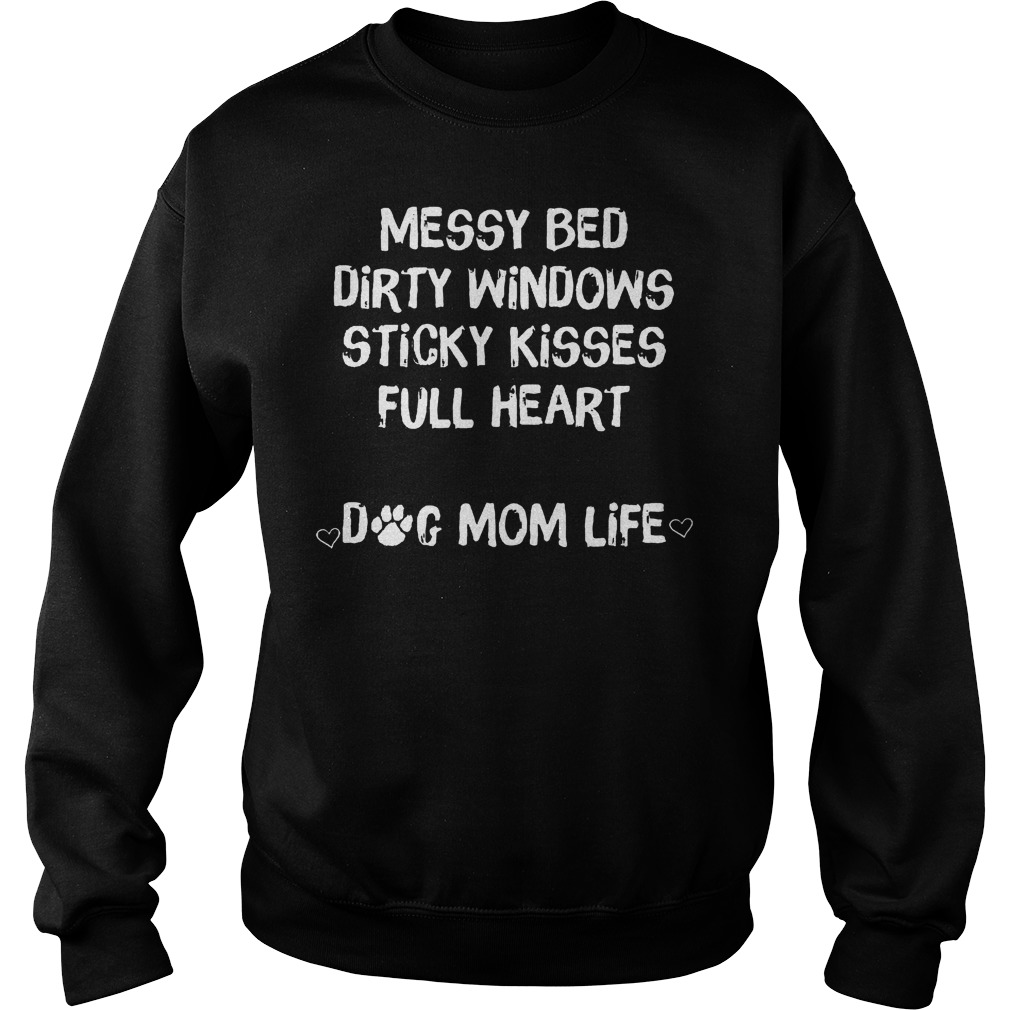 Messy Full Heart Bed Dirty Windows Sticky Kisses T-Shirt Sweatshirt Unisex