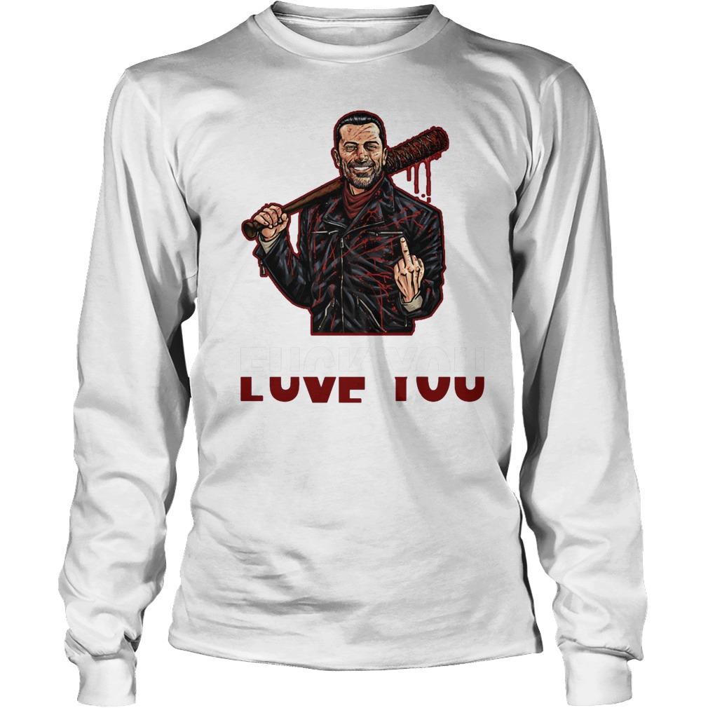 Negan Fuck You Love You T-Shirt Longsleeve Tee Unisex