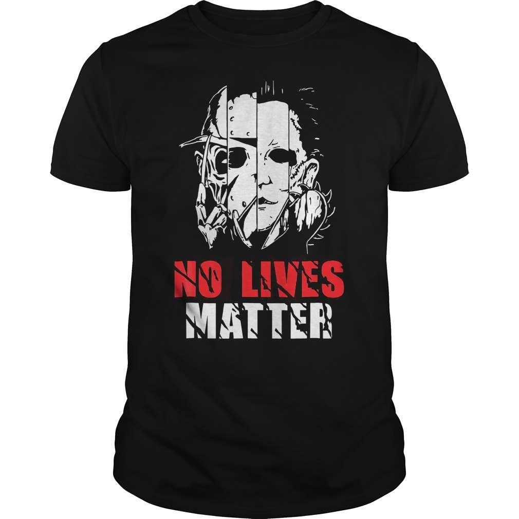 No Lives Matter Horror Villains T Shirt