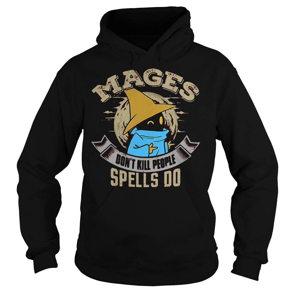 Official Mages Don't Kill People Spells Do T-Shirt Hoodie