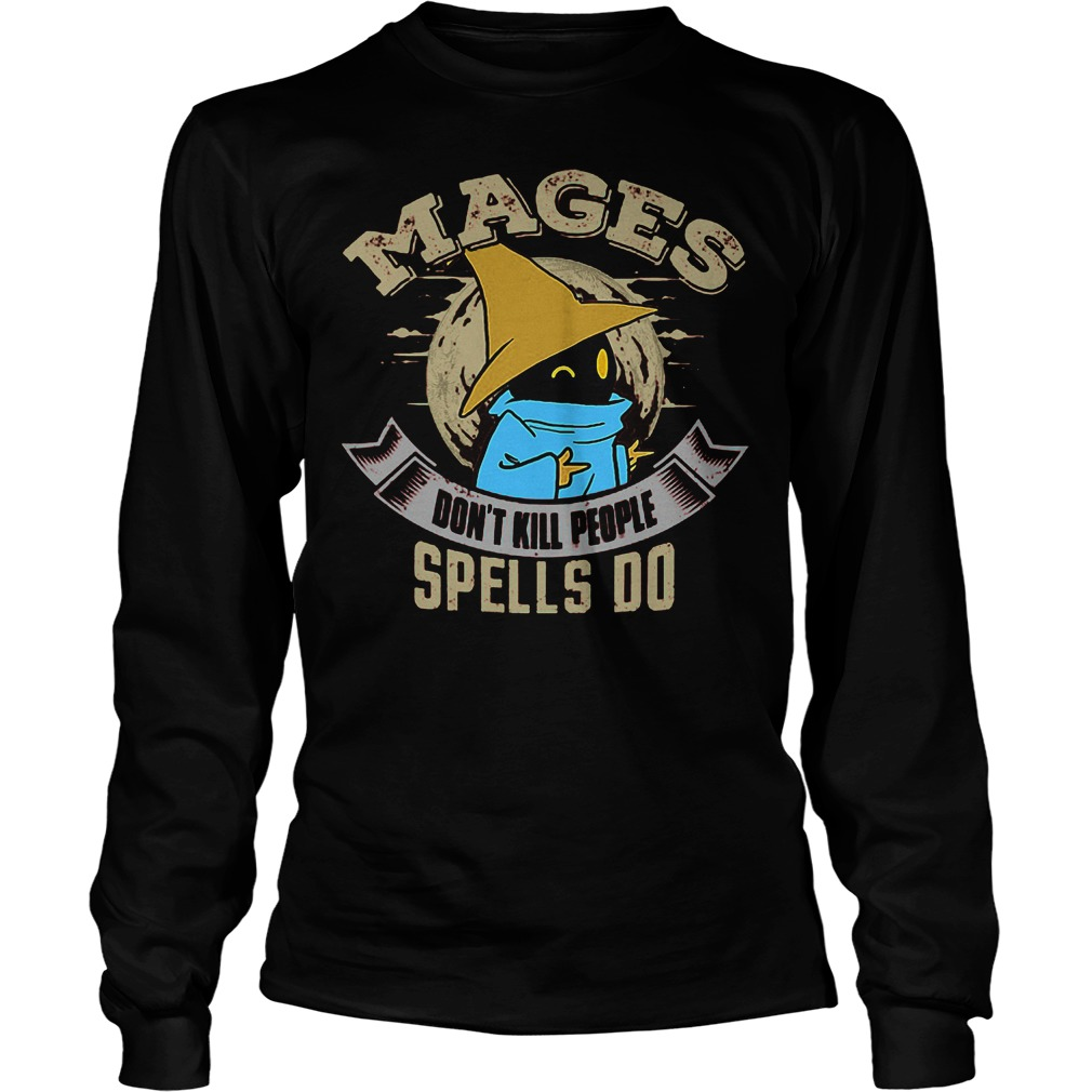Official Mages Don't Kill People Spells Do T-Shirt Longsleeve Tee Unisex