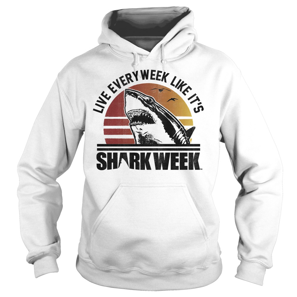 Official Shark Week Live Every Week Like It's T-Shirt Hoodie