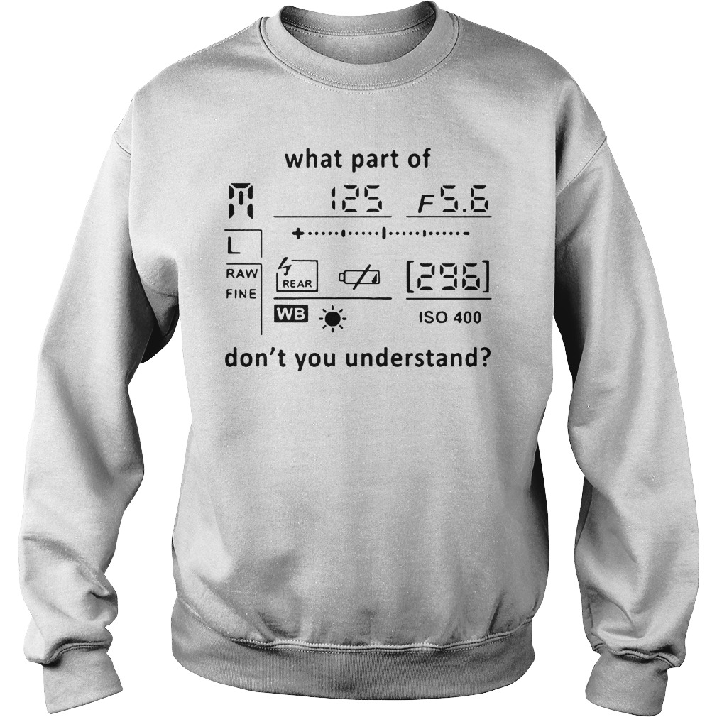 Official What Part Of Don't You Understand T-Shirt Sweatshirt Unisex