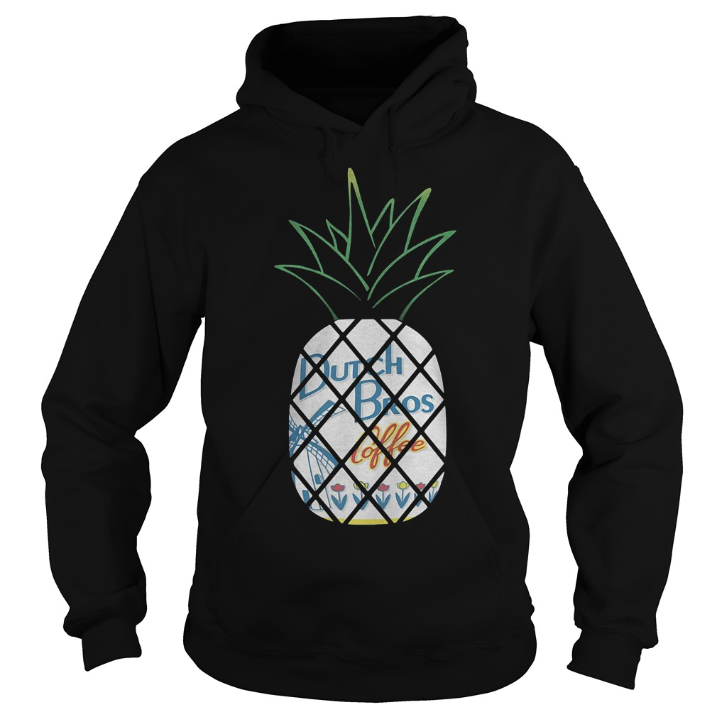 Pineapples Dutch Bros Coffee With Flower T-Shirt Hoodie