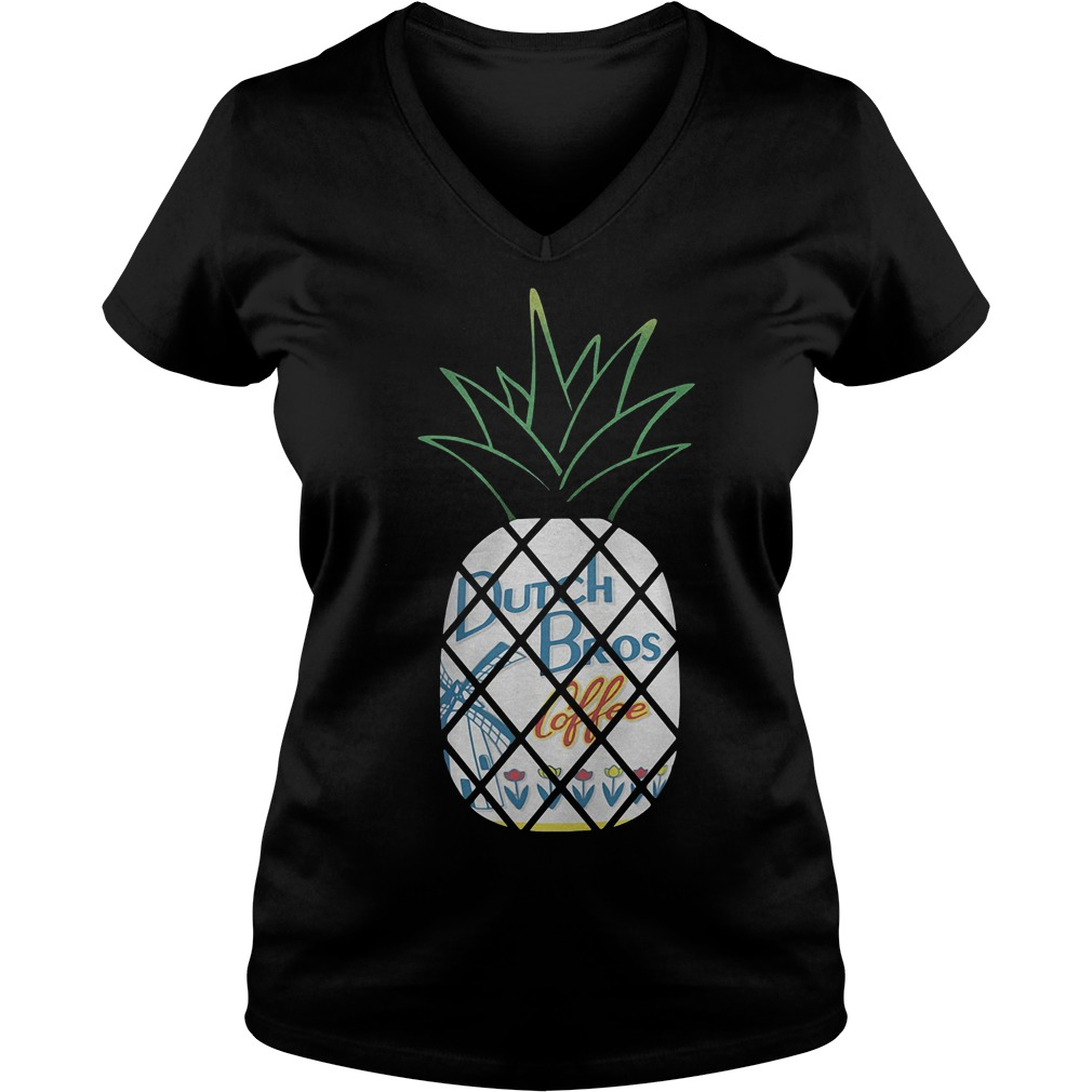 Pineapples Dutch Bros Coffee With Flower T-Shirt Ladies V-Neck