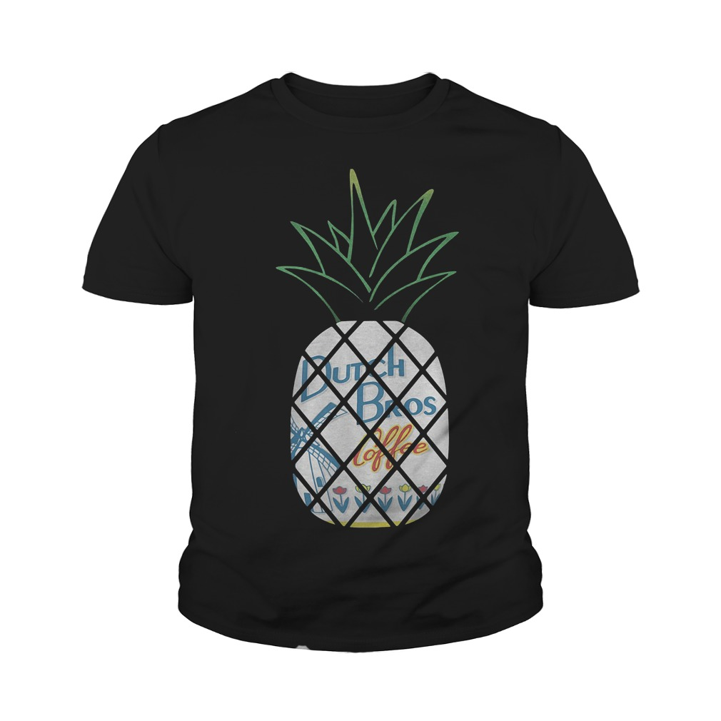Pineapples Dutch Bros Coffee With Flower T-Shirt Youth Tee