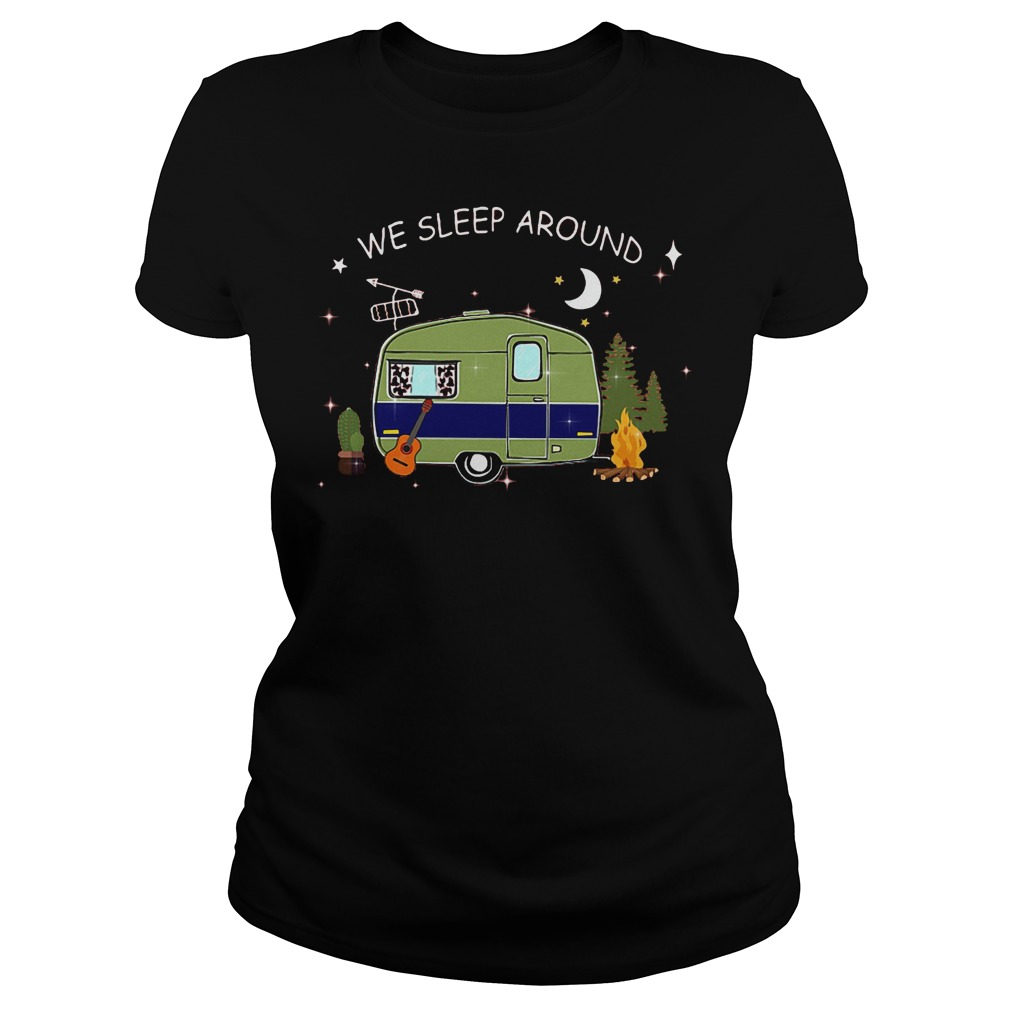 Premium Camping We Sleep Around T-Shirt Classic Ladies Tee
